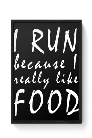 Framed Posters Online India | I Run Because I Love Food Framed Poster Online India
