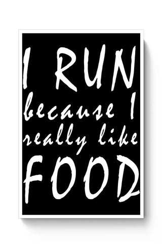 Posters Online | I Run Because I Love Food Poster Online India | Designed by: Harsh Arya