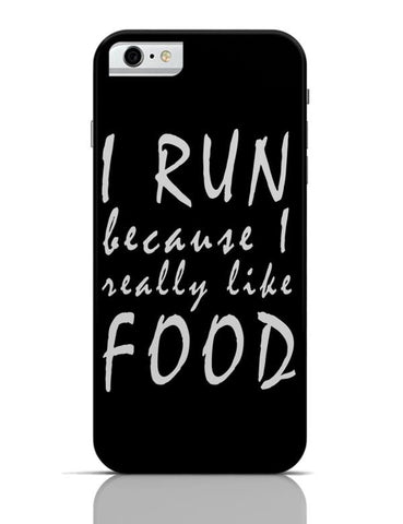 iPhone 6/6S Covers & Cases | I Run Because I Love Food iPhone 6 / 6S Case Cover Online India