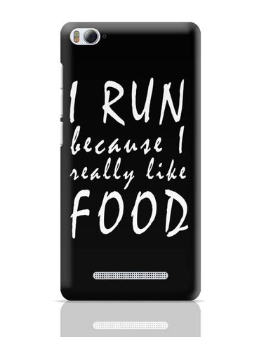 Xiaomi Mi 4i Covers | I Run Because I Love Food Xiaomi Mi 4i Case Cover Online India