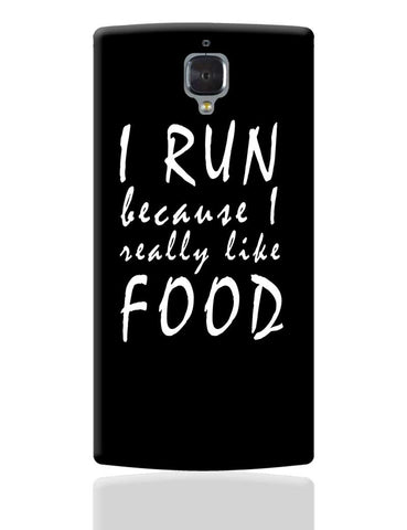 I Run Because I Love Food OnePlus 3 Cover Online India