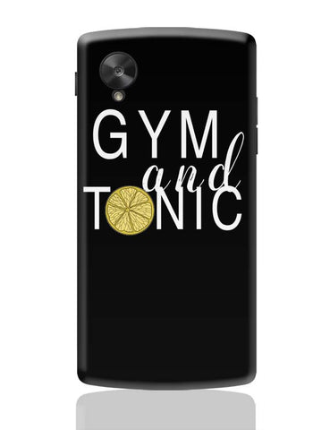 Google Nexus 5 Covers | Gym And Tonic Google Nexus 5 Case Cover Online India