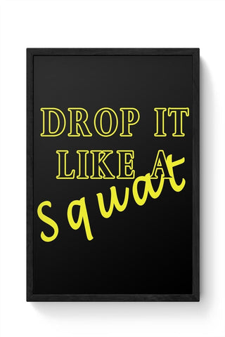 Framed Posters Online India | Drop It Like A Squat Framed Poster Online India