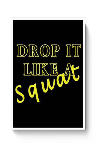 Posters Online | Drop It Like A Squat Poster Online India | Designed by: Harsh Arya