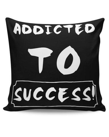 Addicted To Success Cushion Cover Online India