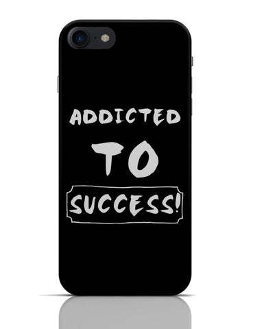 Addicted To Success iPhone 7 Covers Cases Online India