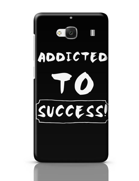 Addicted To Success Redmi 2 / Redmi 2 Prime Covers Cases Online India