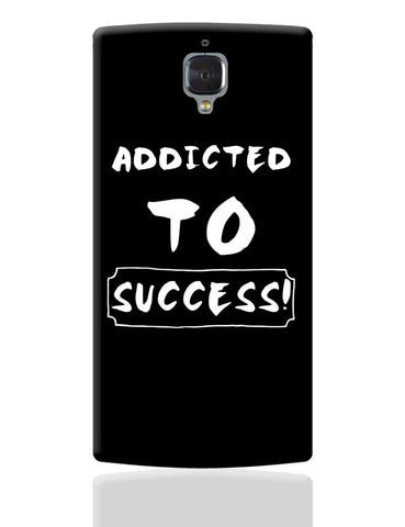 Addicted To Success OnePlus 3 Cover Online India