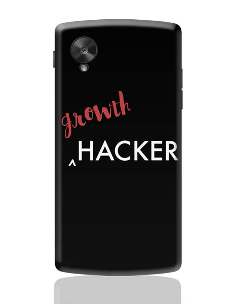 Growth Hacker Google Nexus 5 Covers Cases Online India