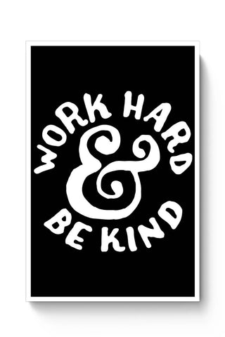 Work Hard And Be Kind Poster Online India