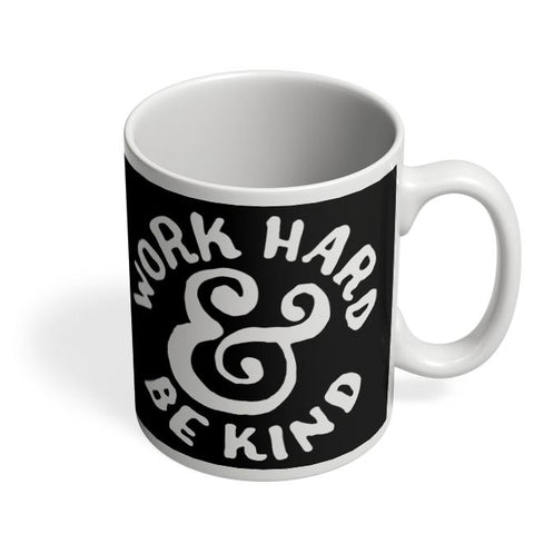Work Hard And Be Kind Coffee Mug Online India