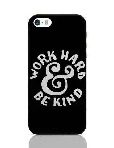 Work Hard And Be Kind iPhone Covers Cases Online India