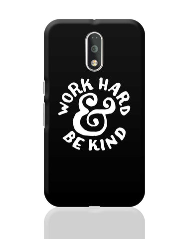 Work Hard And Be Kind Moto G4 Plus Online India
