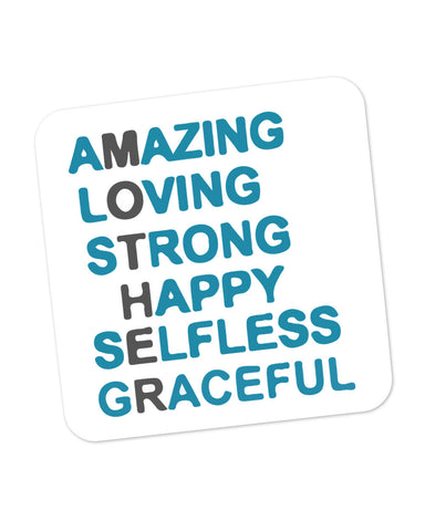 Amazing Loving Strong Happy Selfless Graceful Mother's Day Gift  Coaster Online India