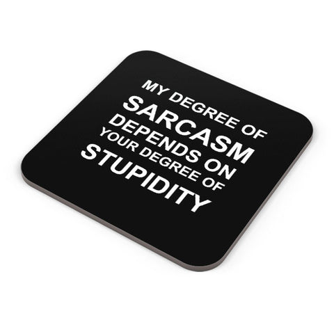 Buy Coasters Online | Sarcasm & Stupidity Funny Coaster Online India | PosterGuy.in
