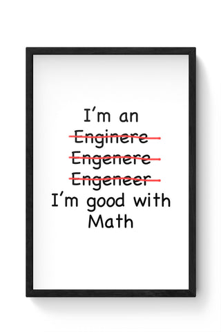 Framed Posters Online India | I Am An Engineer! Funny Laminated Framed Poster Online India