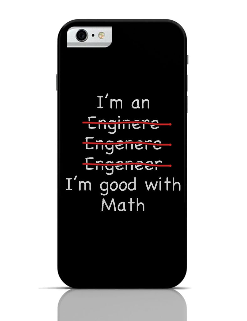 timeless design 02c8c d7537 I Am An Engineer! Funny iPhone 6 / 6S Case