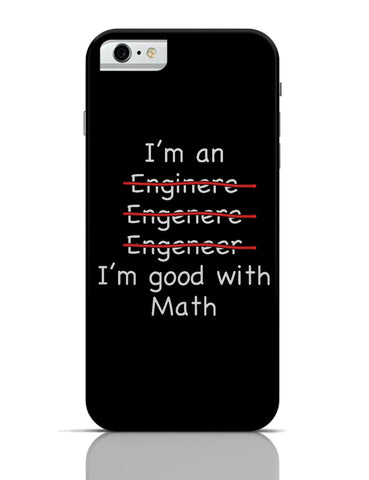 iPhone 6 Covers & Cases | I Am An Engineer! Funny iPhone 6 Case Online India