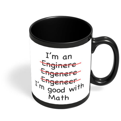 Coffee Mugs Online | I Am An Engineer! Funny Black Coffee Mug Online India