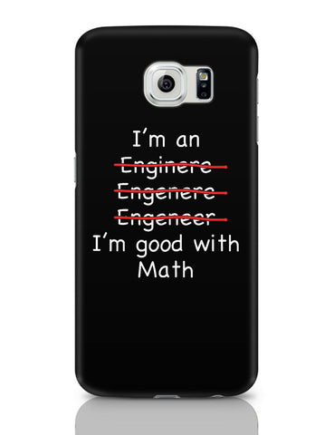 Samsung Galaxy S6 Covers | I Am An Engineer! Funny Samsung Galaxy S6 Covers Online India