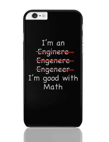iPhone 6 Plus/iPhone 6S Plus Covers | I Am An Engineer! Funny iPhone 6 Plus / 6S Plus Covers Online India