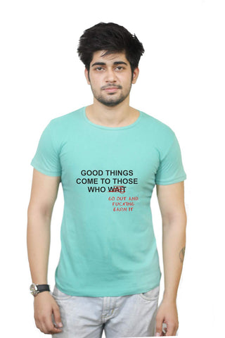 Buy Funny T-Shirts Online India | Good Things Motivational T-Shirt Funky, Cool, T-Shirts | PosterGuy.in