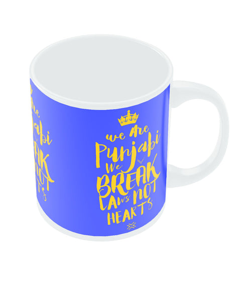 We are Punjabis, We break Laws not Hearts Blue Coffee Mug Online India