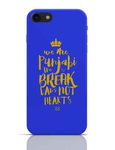 We are Punjabis, We break Laws not Hearts Blue iPhone 7 Covers Cases Online India