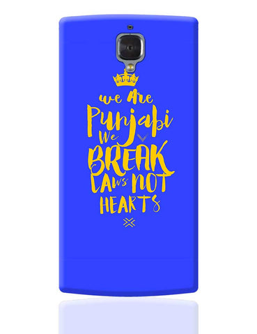 We are Punjabis, We break Laws not Hearts Blue OnePlus 3 Cover Online India