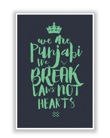 Buy Quirky Posters Online | We are Punjabis, We break Laws not Hearts Grey Poster | PosterGuy.in