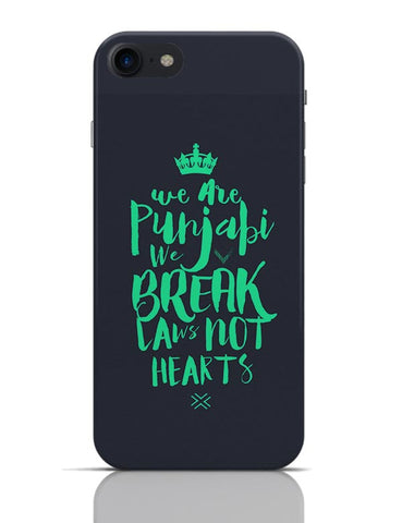 We are Punjabis, We break Laws not Hearts Grey iPhone 7 Covers Cases Online India