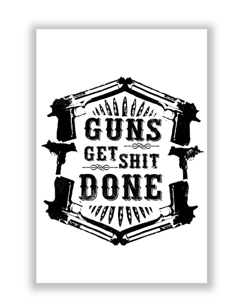 Buy Minimalist Posters Online | Guns Get The Shit Done Typography Illustration Poster | PosterGuy.in