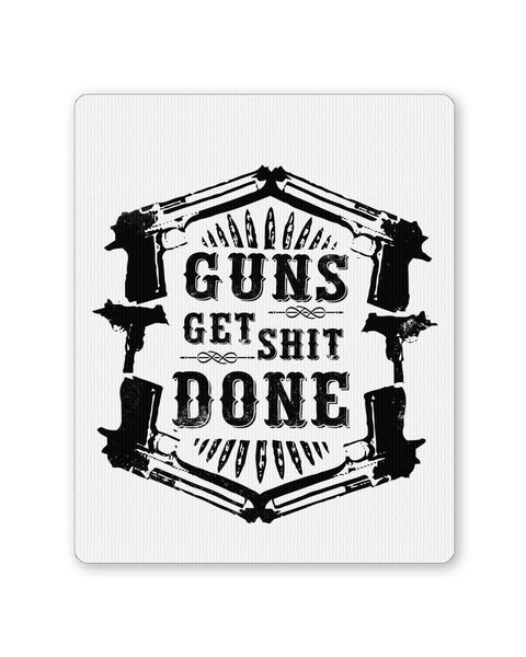 Mouse Pads | Guns Get The Shit Done Typography Illustration Mousepad Online India | PosterGuy.in