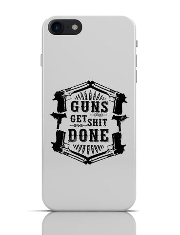 Guns Get The Shit Done Typography Illustration iPhone 7 Covers Cases Online India