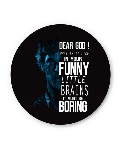 Dear God! What is it like in your Funny Little Brains It Must Be Boring Fridge Magnet Online India