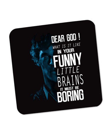 Dear God! What is it like in your Funny Little Brains It Must Be Boring Coaster Online India