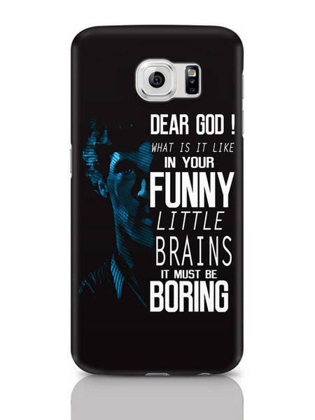 Samsung Galaxy S6 Covers & Cases | Dear God! What Is It Like In Your Funny Little Brains It Must Be Boring Samsung Galaxy S6 Covers & Cases Online India