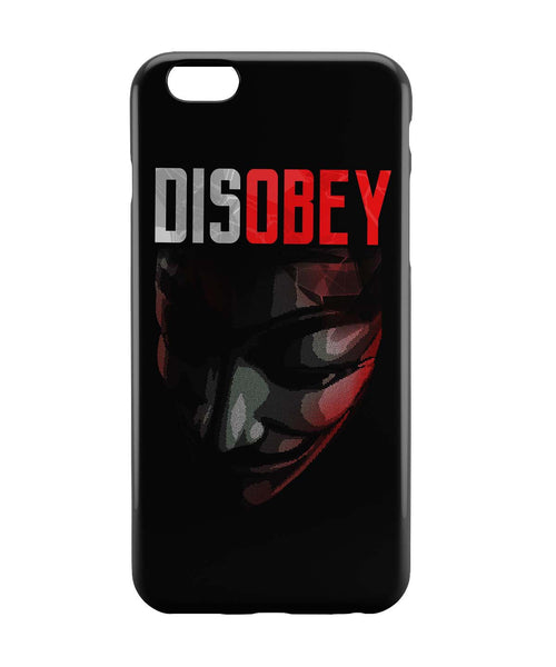 iPhone 6 Case & iPhone 6S Case | Disobey | Anonymous V For Vendetta iPhone 6 | iPhone 6S Case Online India | PosterGuy