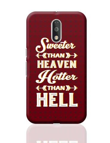 Sweeter Than Heaven Hotter Than Hell Moto G4 Plus Online India