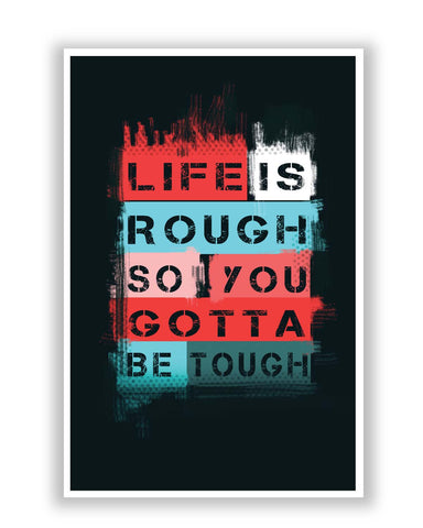 Posters Online | Life is Tough So You Gotta Stay Tough Poster Online India | Designed by: Pankaj Bhambri