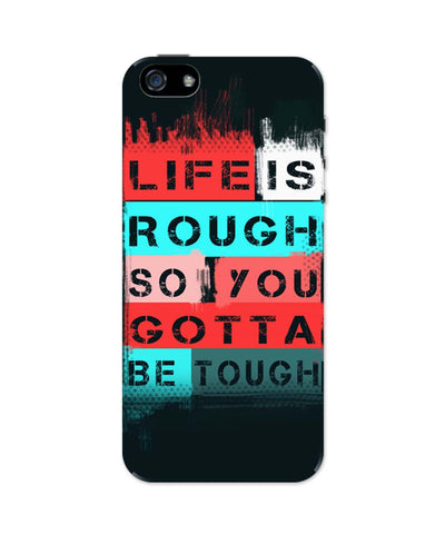 iPhone 5 / 5S Cases & Covers | Life is Tough So You Gotta Stay Tough iPhone 5 / 5S Case Online India