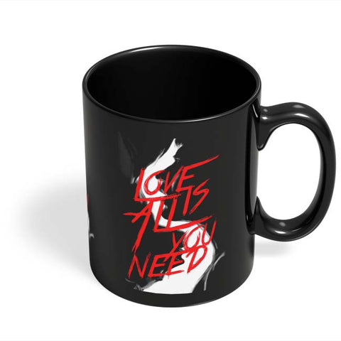 Coffee Mugs Online | Love Is All You Need Black Coffee Mug Online India