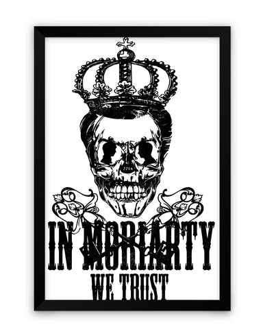 In Moriarty we trust Sherlock Holmes Inspired Framed Poster Online India