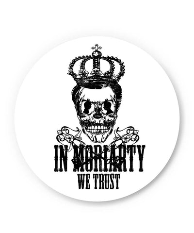 In Moriarty we trust Sherlock Holmes Inspired TV Series Inspired Fridge Magnet Online India