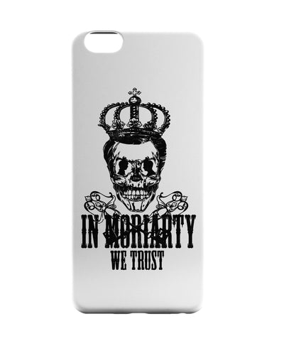iPhone 6 Case & iPhone 6S Case | In Moriarty we trust Sherlock Holmes Inspired iPhone 6 | iPhone 6S Case Online India | PosterGuy