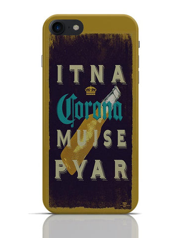 Mujhse Itna Pyar Corona Parody iPhone 7 Covers Cases Online India