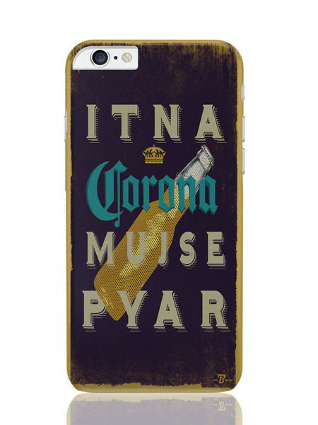 iPhone 6 Plus / 6S Plus Covers & Cases | Mujhse Itna Pyar Corona Parody iPhone 6 Plus / 6S Plus Covers and Cases Online India