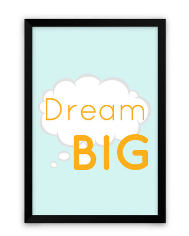 Dream Big  Framed Poster Online India