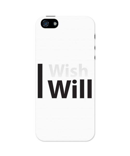 I Wish I Will iPhone 5 / 5S Case