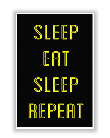 Buy Quirky Posters Online | Sleep Eat Sleep Repeat Thick Font Poster | PosterGuy.in